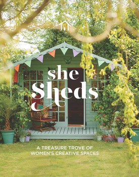 "SNEAK PEEK:  My Writing Cottage Featured in ""She Sheds - A Treasure Trove of Women's Creative Spaces"""