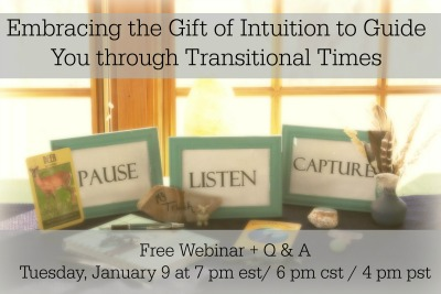 Embracing the Gift of Intuition to Guide You through Transitional Times