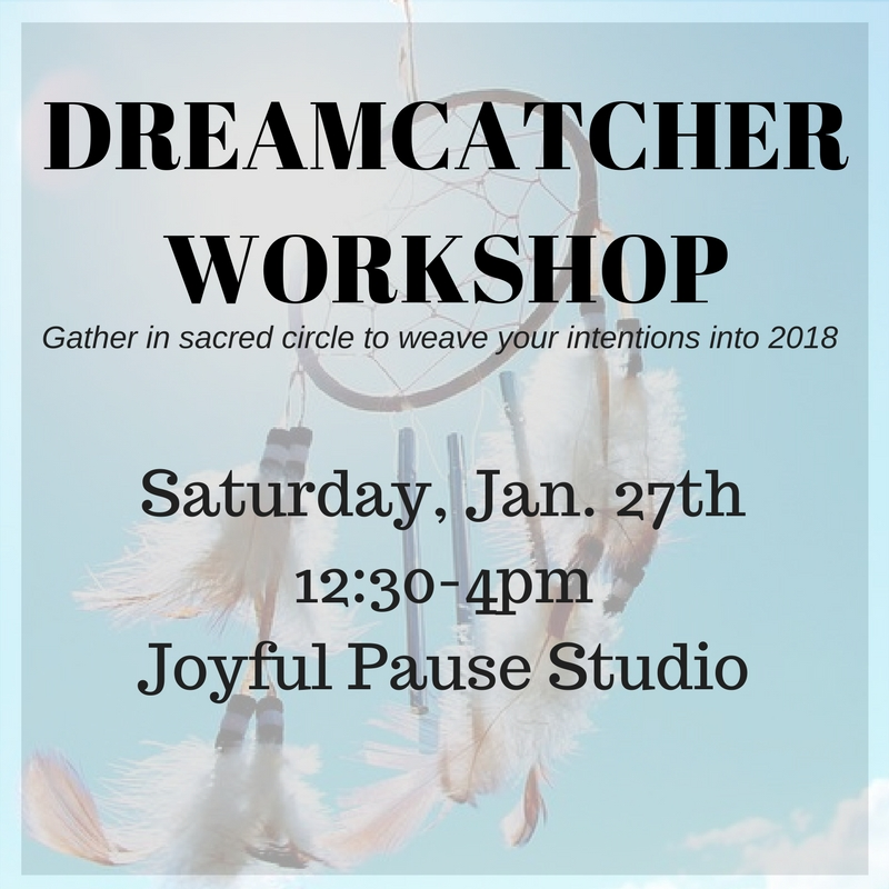 Gather in Sacred Circle and Weave Your Intentions into 2018: Dreamcatcher Workshop